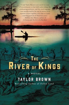 The river of kings : a novel / Taylor Brown.