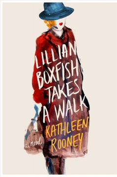 Lillian Boxfish takes a walk : a novel / Kathleen Rooney. - Kathleen Rooney.