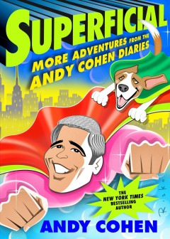 Superficial / Andy Cohen