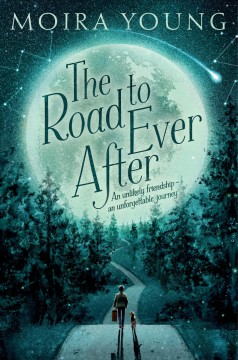 The road to ever after /  Moira Young ; illustrated by Hannah George.