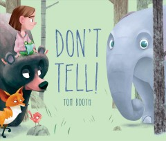 Don't tell! /  Tom Booth. - Tom Booth.