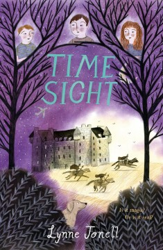 Time sight /  Lynne Jonell ; illustrations by Vivien Mildenberger.