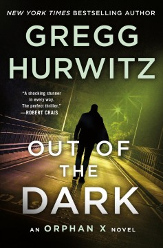 Out Of The Dark / Gregg Hurwitz - Gregg Hurwitz