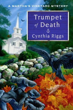 Trumpet of death : a Martha's Vineyard mystery / Cynthia Riggs.
