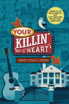 Your killin' heart : a mystery / Peggy O'Neal Peden. - Peggy O'Neal Peden.