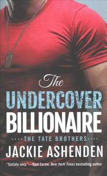 The undercover billionaire /  Jackie Ashenden.