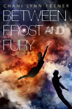 Between frost and fury /  Chani Lynn Feener.