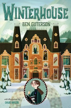 Winterhouse /  Ben Guterson ; with illustrations by Chloe Bristol. - Ben Guterson ; with illustrations by Chloe Bristol.