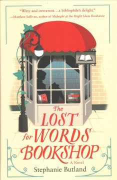 The lost for words bookshop : a novel / Stephanie Butland. - Stephanie Butland.