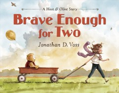 Brave enough for two /  Jonathan D. Voss. - Jonathan D. Voss.