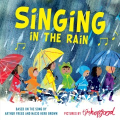 Singing in the rain /  based on the song by Arthur Freed and Nacio Herb Brown ; pictures by Tim Hopgood. - based on the song by Arthur Freed and Nacio Herb Brown ; pictures by Tim Hopgood.