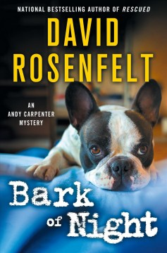 Bark of night /  David Rosenfelt.