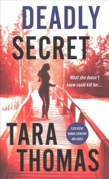 Deadly secret /  Tara Thomas.