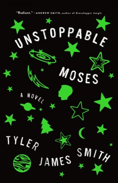 Unstoppable Moses /  Tyler James Smith. - Tyler James Smith.