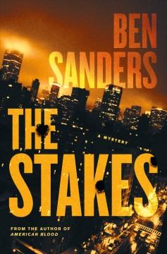 The stakes : a mystery / Ben Sanders.
