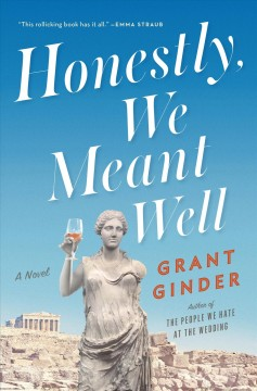 Honestly, we meant well /  Grant Ginder. - Grant Ginder.