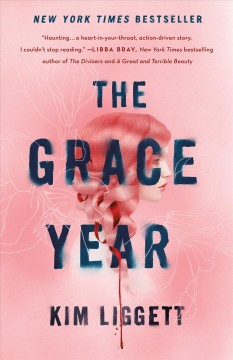 The grace year /  Kim Liggett. - Kim Liggett.