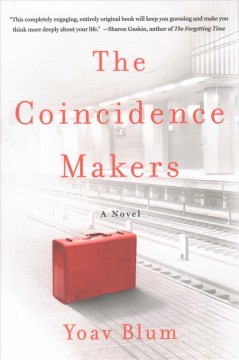The coincidence makers /  Yoav Blum.