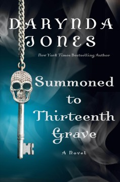 Summoned to thirteenth grave /  Darynda Jones.