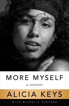 More myself : a journey / Alicia Keys with Michelle Burford. - Alicia Keys with Michelle Burford.
