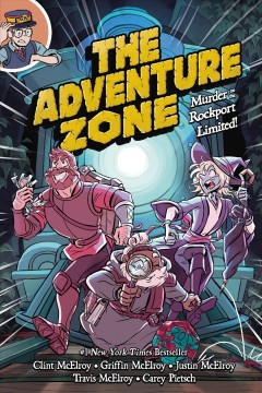 The adventure zone Volume 2, Murder on the Rockport Limited! /  based on the podcast by Griffin McElroy, Clint McElroy, Travis McElroy, Justin McElory ; adaptation by Clint McElroy, Carey Pietsch ; art by Carey Pietsch. - based on the podcast by Griffin McElroy, Clint McElroy, Travis McElroy, Justin McElory ; adaptation by Clint McElroy, Carey Pietsch ; art by Carey Pietsch.