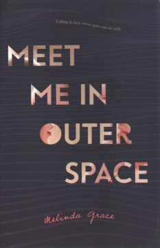 Meet me in outer space /  Melinda Grace. - Melinda Grace.