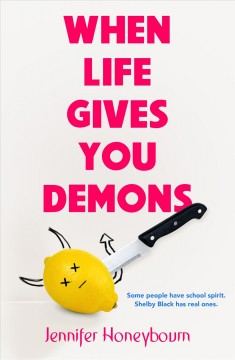 When life gives you demons /  Jennifer Honeybourn.