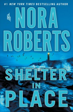 Shelter In Place / Nora Roberts - Nora Roberts