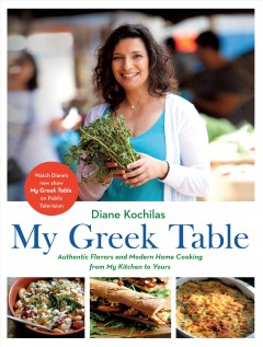 My Greek table : authentic flavors and modern home cooking from my kitchen to yours / Diane Kochilas ; food photography by Vasilis Stenos. - Diane Kochilas ; food photography by Vasilis Stenos.