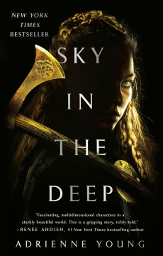 Sky in the deep /  Adrienne Young. - Adrienne Young.