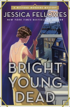 Bright young dead /  Jessica Fellowes.