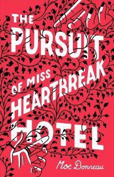 The pursuit of Miss Heartbreak Hotel /  Moe Bonneau. - Moe Bonneau.