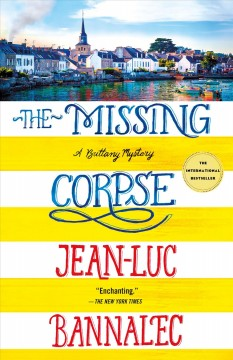 The missing corpse : a Brittany mystery / Jean-Luc Bannalec ; translated by Sorcha McDonagh. - Jean-Luc Bannalec ; translated by Sorcha McDonagh.
