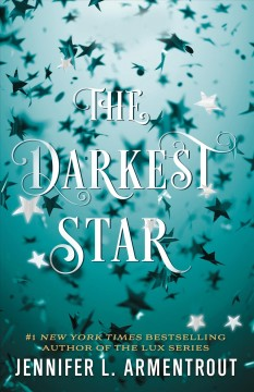 The darkest star /  Jennifer L. Armentrout. - Jennifer L. Armentrout.