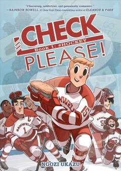 Check, please! Volume 1, Hockey! /  Ngozi Ukazu. - Ngozi Ukazu.