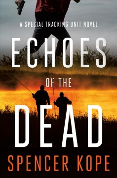 Echoes of the dead /  Spencer Kope. - Spencer Kope.