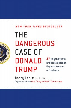 The Dangerous Case Of Donald Trump / edited  Bandy X Lee
