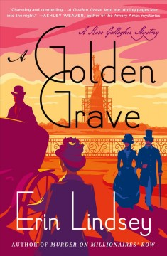 A golden grave : a Rose Gallagher mystery / Erin Lindsey.