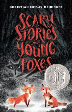 Scary stories for young foxes /  Christian McKay Heidicker with illustrations by Junyi Wu.