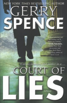 Court of lies /  Gerry Spence. - Gerry Spence.