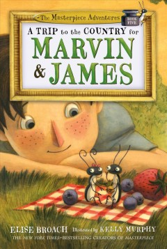 A trip to the country for Marvin and James /  Elise Broach ; illustrated by Kelly Murphy.