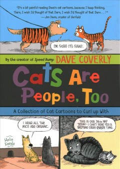 Cats are people, too : a collection of cat cartoons to curl up with / Dave Coverly. - Dave Coverly.