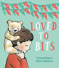 Loved to bits /  Teresa Heapy & Katie Cleminson.