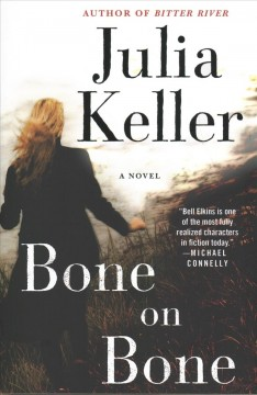 Bone on bone /  Julia Keller. - Julia Keller.