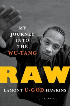 Raw : my journey into the Wu-Tang / Lamont