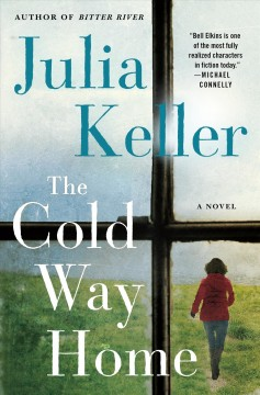 The cold way home /  Julia Keller. - Julia Keller.
