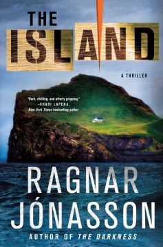 The island : a thriller / Ragnar Jonasson ; translated from the Icelandic by Victoria Cribb.