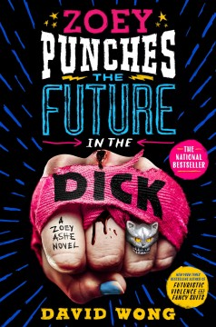 Zoey punches the future in the dick /  David Wong.