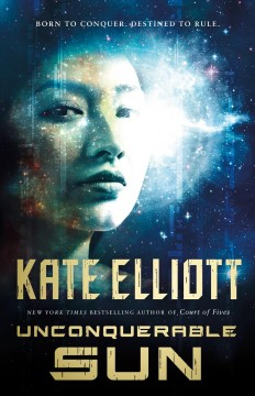 Unconquerable Sun /  Kate Elliott.