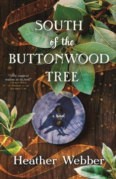 South of the Buttonwood Tree /  Heather Webber.